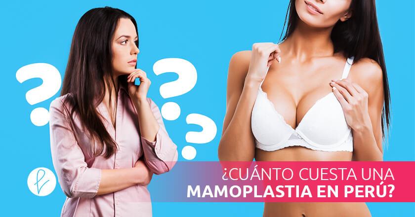 ¿Cuánto cuesta una Mamoplastia en Perú?