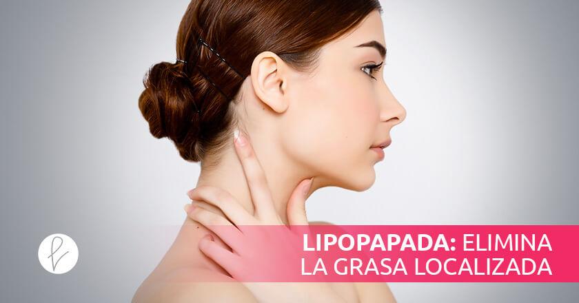 Lipopapada: elimina la grasa localizada